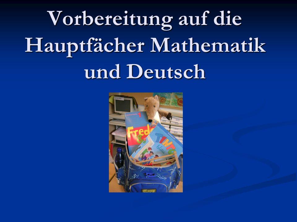 Vorbereitung auf die Hauptfächer Mathematik und Deutsch