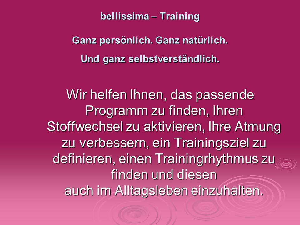 bellissima – Training Ganz persönlich. Ganz natürlich.