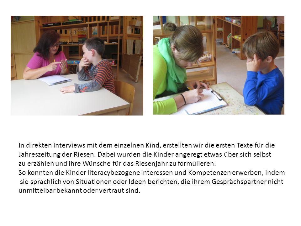 In direkten Interviews mit dem einzelnen Kind, erstellten wir die ersten Texte für die Jahreszeitung der Riesen.