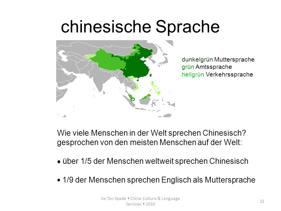 Jie Tan Spada China Culture & Language Services 2010 32 chinesische Sprache dunkelgrün Muttersprache grün Amtssprache hellgrün Verkehrssprache Wie vie