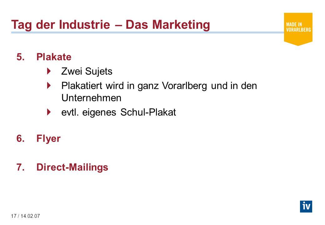 17 / 14.02.07 5.Plakate Zwei Sujets Plakatiert wird in ganz Vorarlberg und in den Unternehmen evtl.