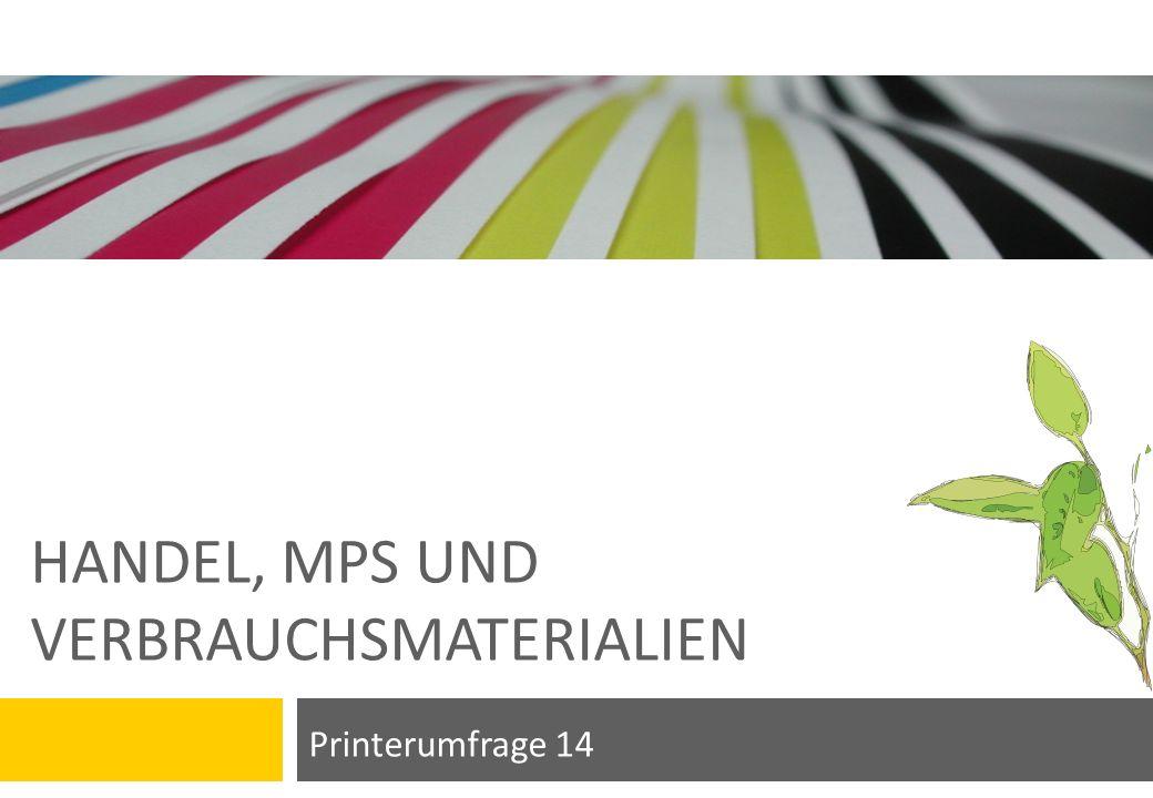 HANDEL, MPS UND VERBRAUCHSMATERIALIEN Printerumfrage 14