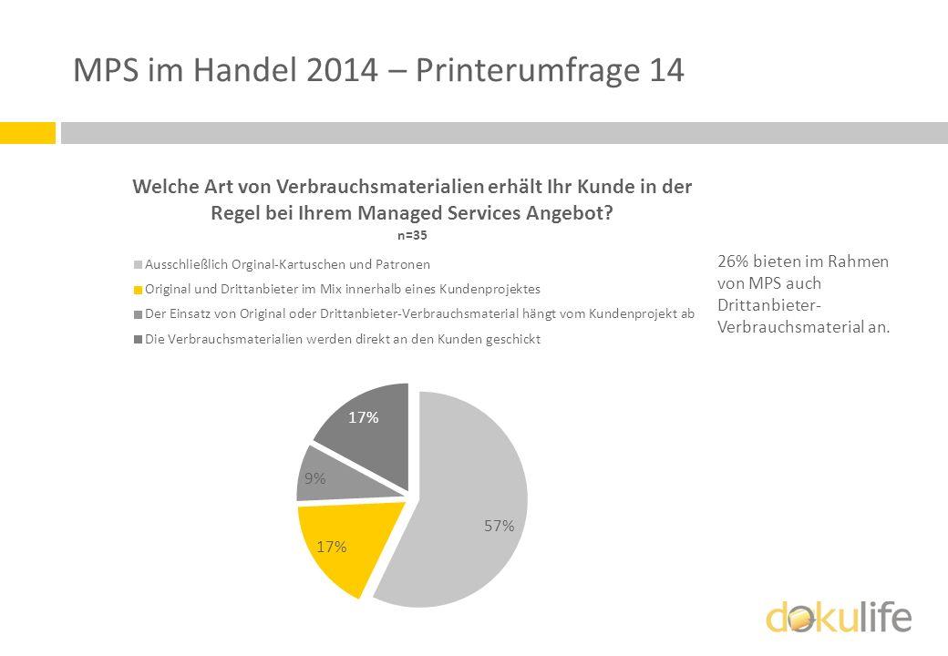 MPS im Handel 2014 – Printerumfrage 14 26% bieten im Rahmen von MPS auch Drittanbieter- Verbrauchsmaterial an.