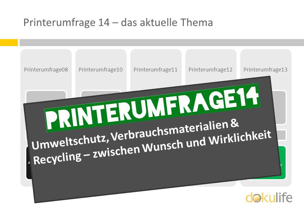 Printerumfrage 14 – das aktuelle Thema Printerumfrage08 2008/2009 6.000 Was machen Anwender mit Drucker & Co? Printerumfrage10 2009/2010 7.000 Wie zuv