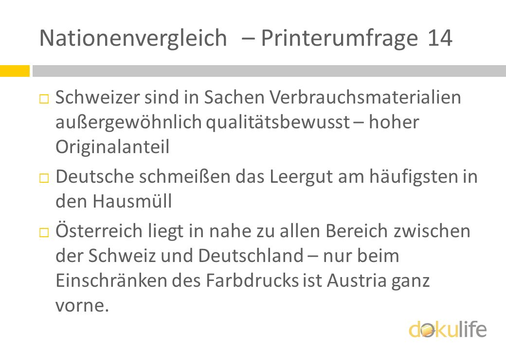 Schweizer sind in Sachen Verbrauchsmaterialien außergewöhnlich qualitätsbewusst – hoher Originalanteil Deutsche schmeißen das Leergut am häufigsten in