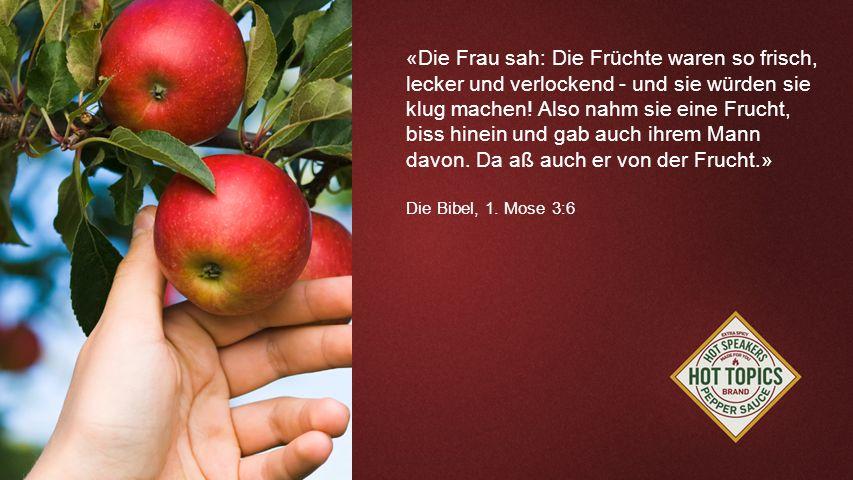 FOTOBACKGROUND «Die Frau sah: Die Früchte waren so frisch, lecker und verlockend - und sie würden sie klug machen.