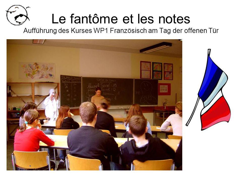 Le fantôme et les notes Aufführung des Kurses WP1 Französisch am Tag der offenen Tür