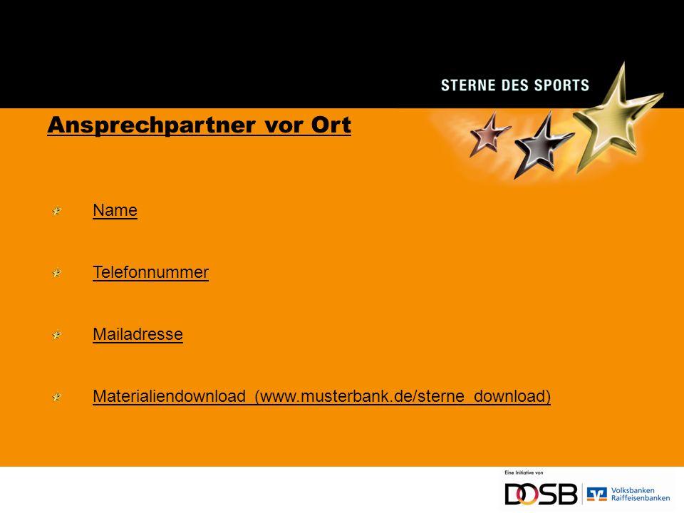 Name Telefonnummer Mailadresse Materialiendownload (www.musterbank.de/sterne_download) Ansprechpartner vor Ort