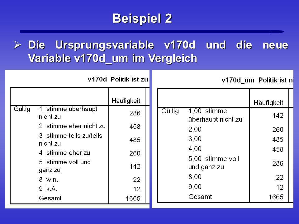 Beispiel 2 Die Ursprungsvariable v170d und die neue Variable v170d_um im Vergleich Die Ursprungsvariable v170d und die neue Variable v170d_um im Vergl