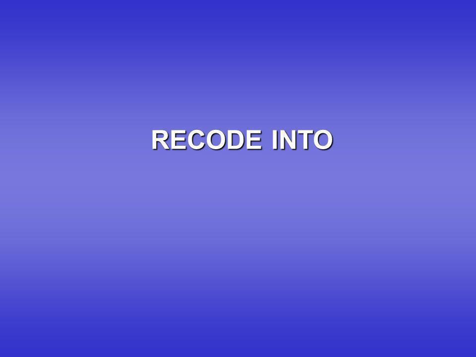 RECODE INTO