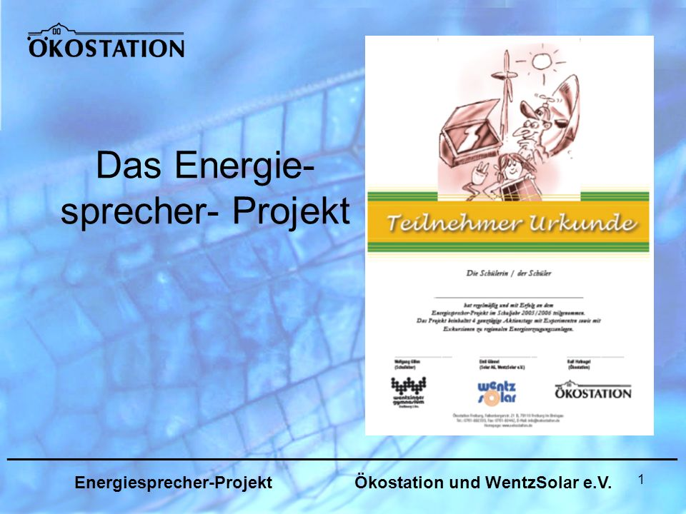 1 Das Energie- sprecher- Projekt _______________________________________________________________ Energiesprecher-Projekt Ökostation und WentzSolar e.V.