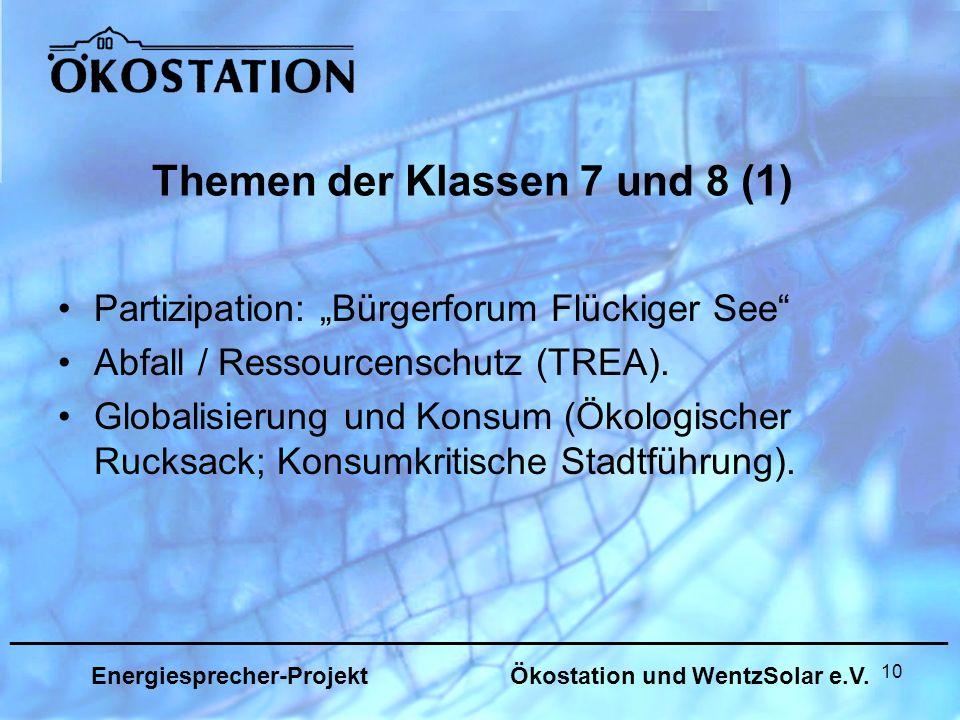 10 Themen der Klassen 7 und 8 (1) Partizipation: Bürgerforum Flückiger See Abfall / Ressourcenschutz (TREA).