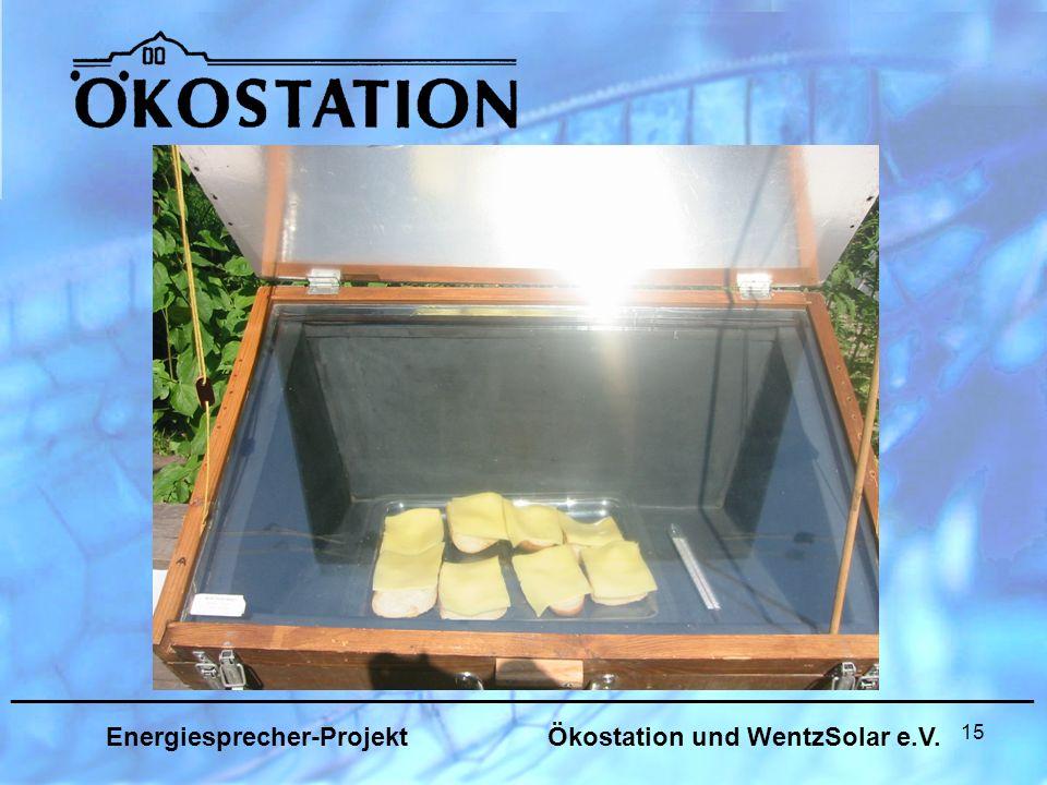 15 _______________________________________________________________ Energiesprecher-Projekt Ökostation und WentzSolar e.V.