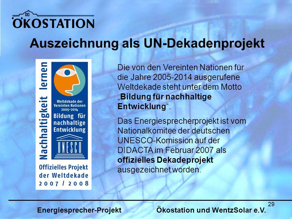 29 Auszeichnung als UN-Dekadenprojekt Die von den Vereinten Nationen für die Jahre 2005-2014 ausgerufene Weltdekade steht unter dem MottoBildung für nachhaltige Entwicklung.