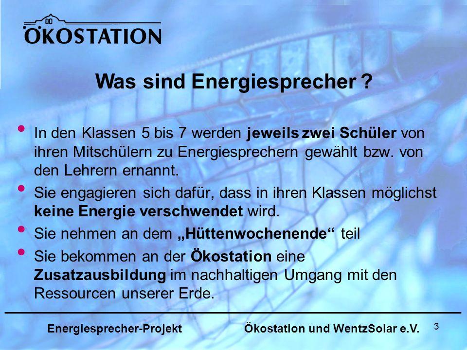 14 _______________________________________________________________ Energiesprecher-Projekt Ökostation und WentzSolar e.V.
