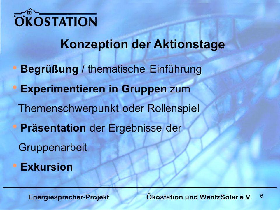 27 _______________________________________________________________ Energiesprecher-Projekt Ökostation und WentzSolar e.V.