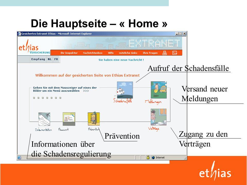 Die Hauptseite – « Home » Versand neuer Meldungen Prävention Zugang zu den Verträgen Informationen über die Schadensregulierung Aufruf der Schadensfäl