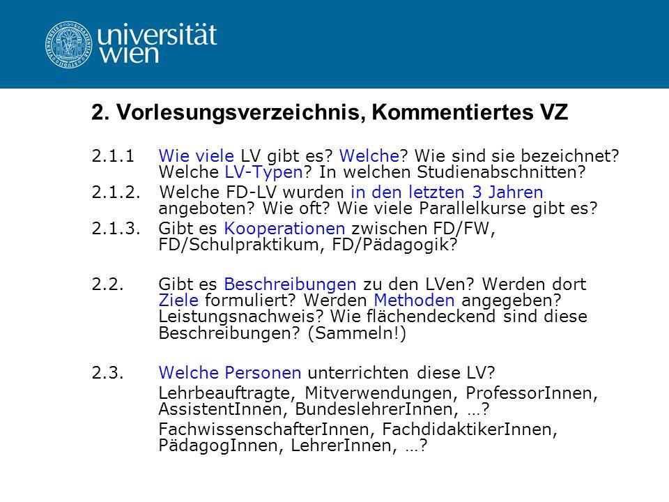 2. Vorlesungsverzeichnis, Kommentiertes VZ 2.1.1 Wie viele LV gibt es? Welche? Wie sind sie bezeichnet? Welche LV-Typen? In welchen Studienabschnitten