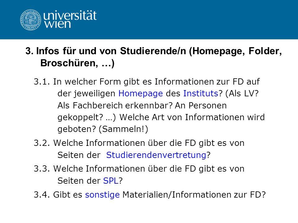 3. Infos für und von Studierende/n (Homepage, Folder, Broschüren, …) 3.1. In welcher Form gibt es Informationen zur FD auf der jeweiligen Homepage des