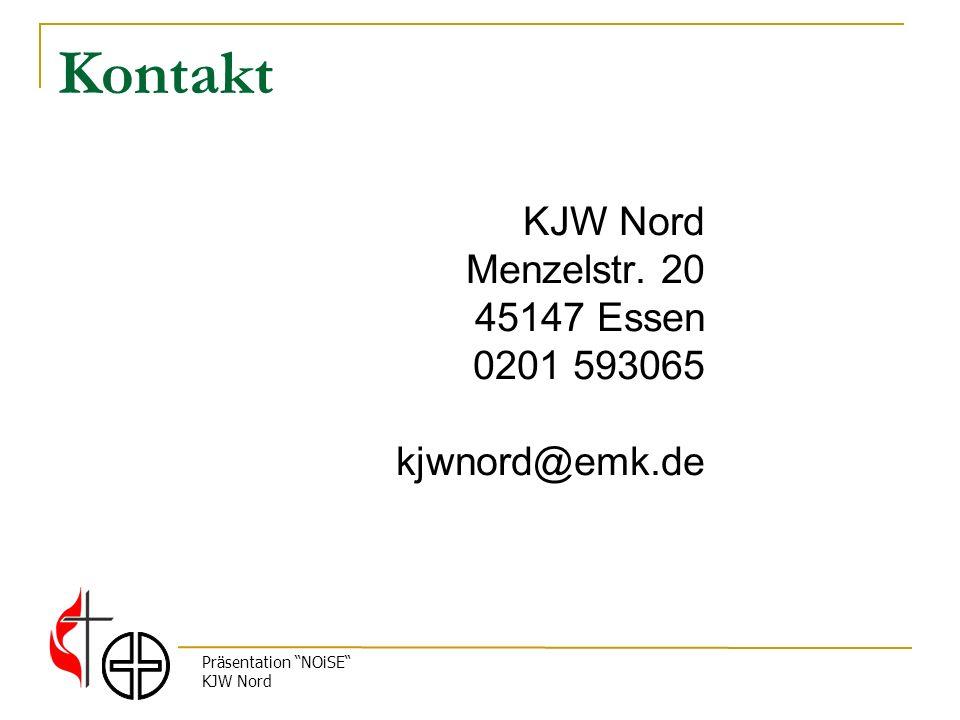 Präsentation NOiSE KJW Nord Kontakt KJW Nord Menzelstr. 20 45147 Essen 0201 593065 kjwnord@emk.de