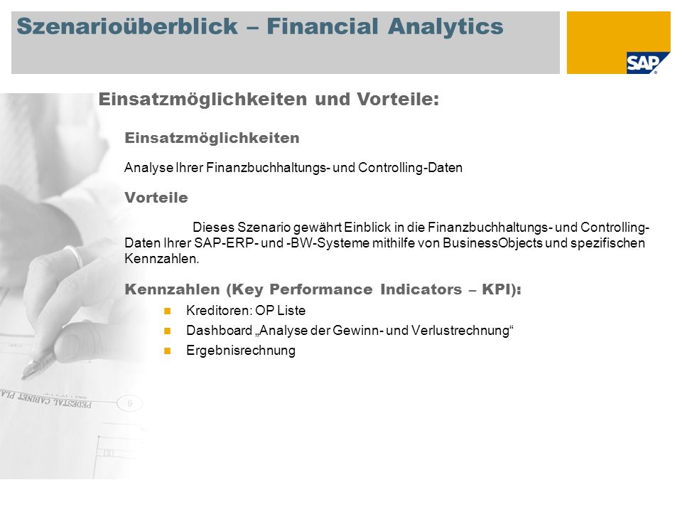 Szenarioüberblick – Purchasing Analytics Einsatzmöglichkeiten Analyse Ihrer Einkaufsdaten Vorteile Dieses Szenario gewährt Einblick in die Einkaufsdaten Ihrer SAP-ERP- und - BW-Systeme mithilfe von BusinessObjects und spezifischen Kennzahlen.