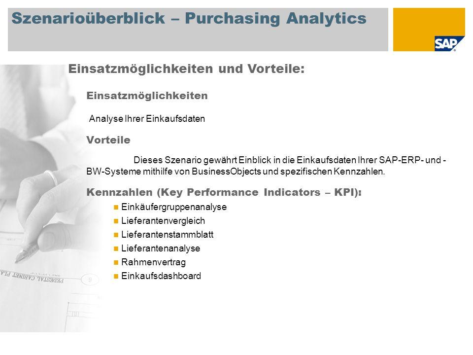 Szenarioüberblick – Manufacturing Analytics Einsatzmöglichkeiten Analyse Ihrer Fertigungsdaten Vorteile Dieses Szenario gewährt Einblick in die Fertigungsdaten Ihrer SAP-ERP- und -BW-Systeme mithilfe von BusinessObjects und spezifischen Kennzahlen.