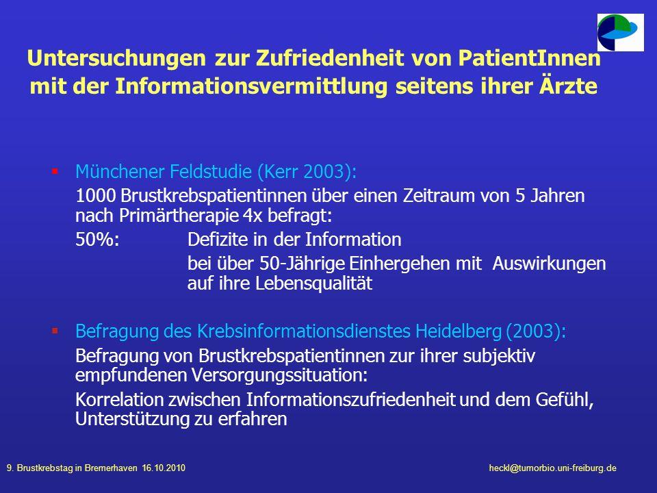 9. Brustkrebstag in Bremerhaven 16.10.2010heckl@tumorbio.uni-freiburg.de Untersuchungen zur Zufriedenheit von PatientInnen mit der Informationsvermitt