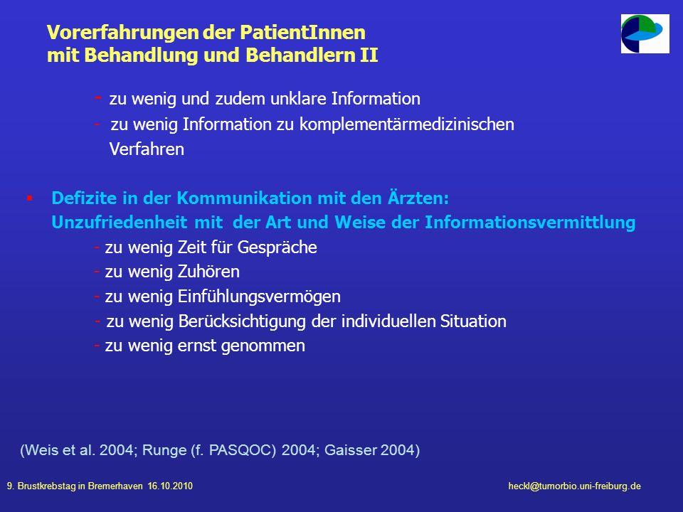 9. Brustkrebstag in Bremerhaven 16.10.2010heckl@tumorbio.uni-freiburg.de Vorerfahrungen der PatientInnen mit Behandlung und Behandlern II - zu wenig u