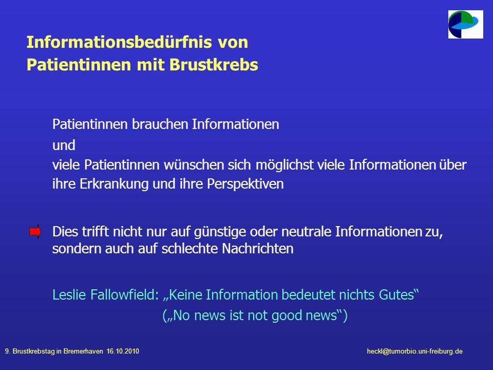9. Brustkrebstag in Bremerhaven 16.10.2010heckl@tumorbio.uni-freiburg.de Informationsbedürfnis von Patientinnen mit Brustkrebs Patientinnen brauchen I