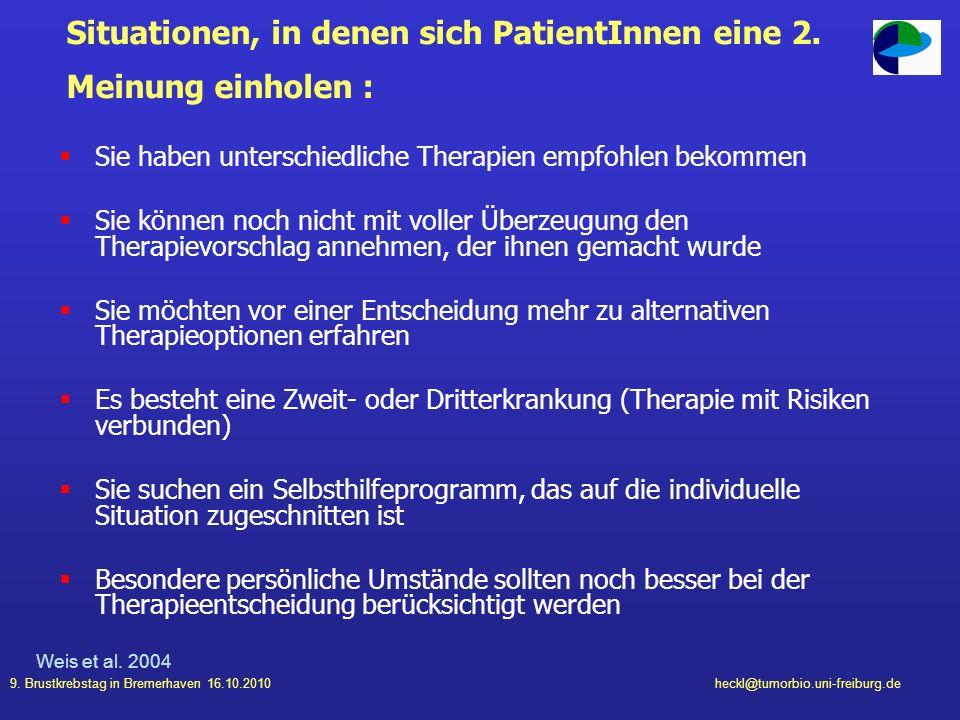 9. Brustkrebstag in Bremerhaven 16.10.2010heckl@tumorbio.uni-freiburg.de Situationen, in denen sich PatientInnen eine 2. Meinung einholen : Sie haben
