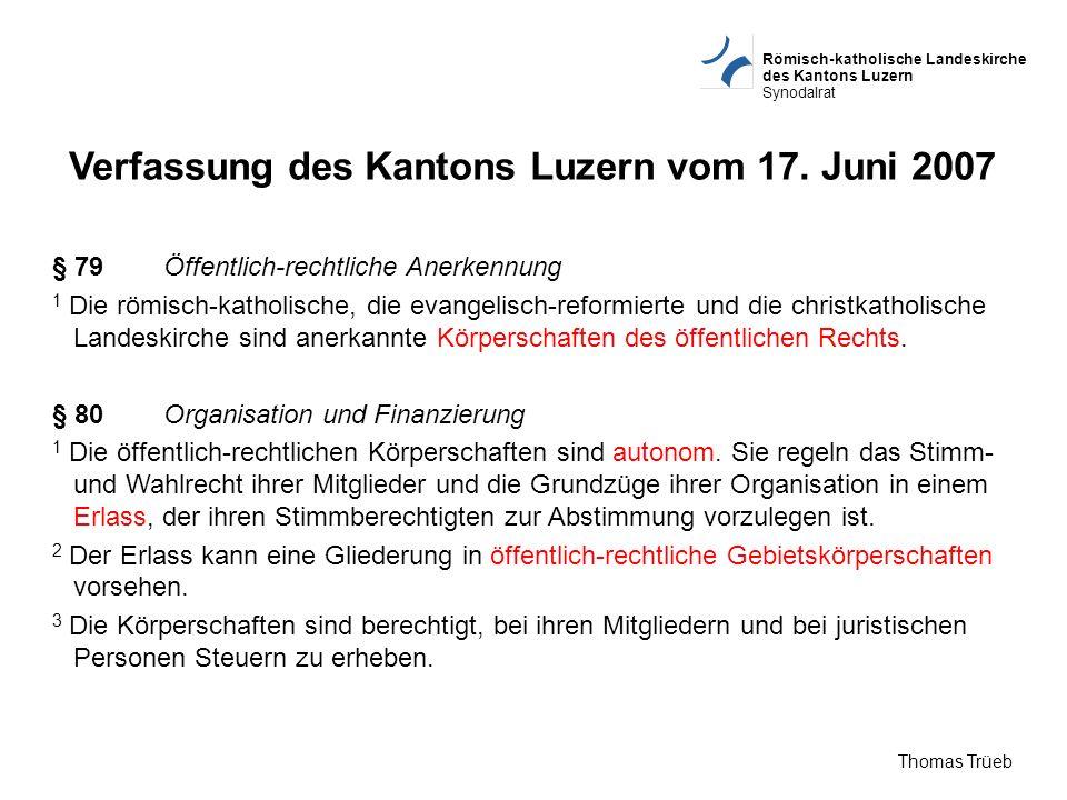 Römisch-katholische Landeskirche des Kantons Luzern Synodalrat Thomas Trüeb Verfassung der röm.-kath.