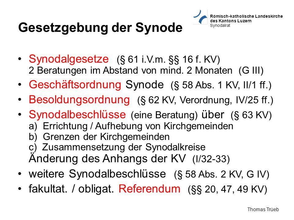 Römisch-katholische Landeskirche des Kantons Luzern Synodalrat Thomas Trüeb Gesetzgebung der Synode Synodalgesetze (§ 61 i.V.m. §§ 16 f. KV) 2 Beratun