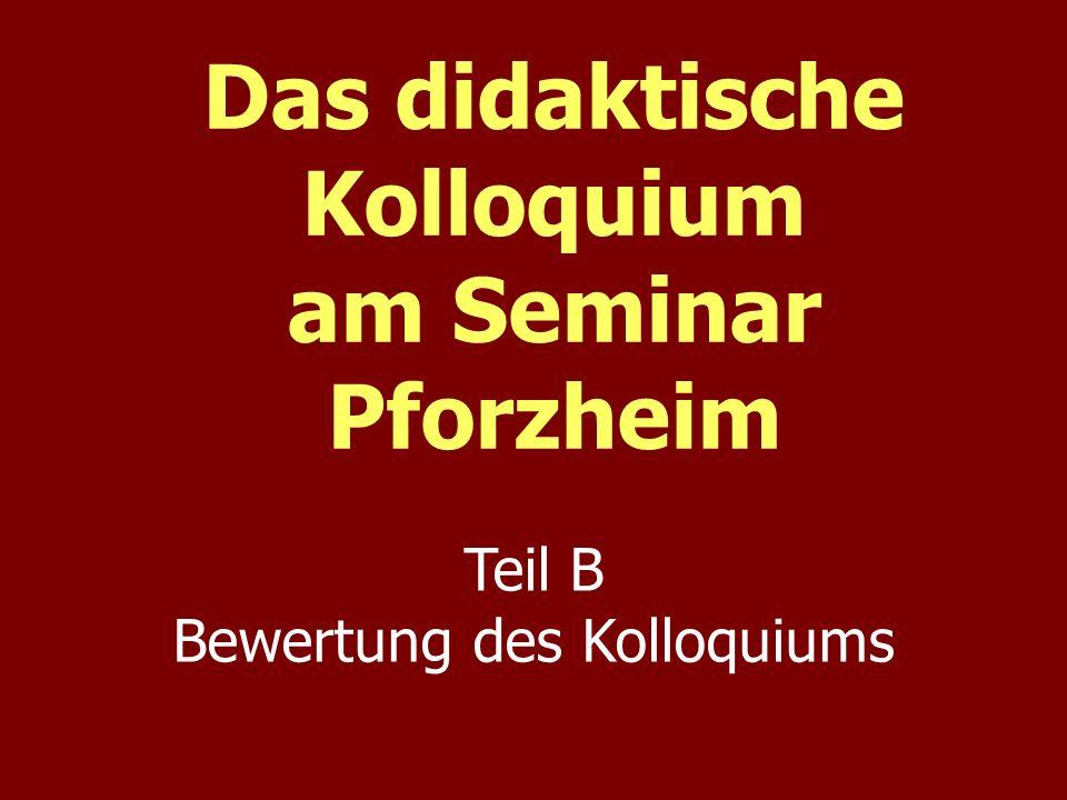 Das didaktische Kolloquium am Seminar Pforzheim Teil B Bewertung des Kolloquiums
