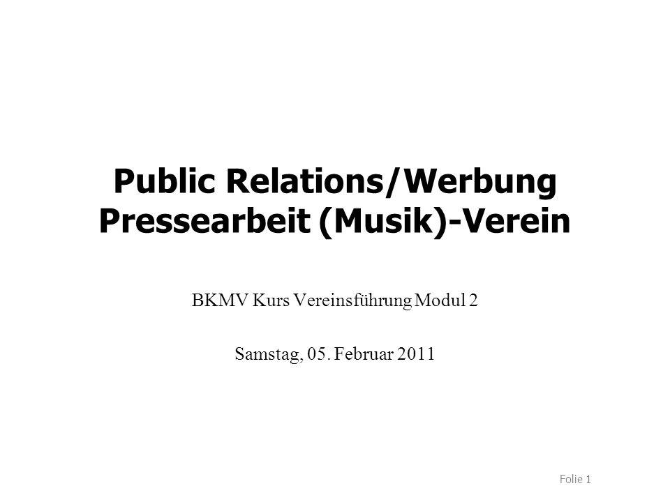 Folie 1 Public Relations/Werbung Pressearbeit (Musik)-Verein BKMV Kurs Vereinsführung Modul 2 Samstag, 05.