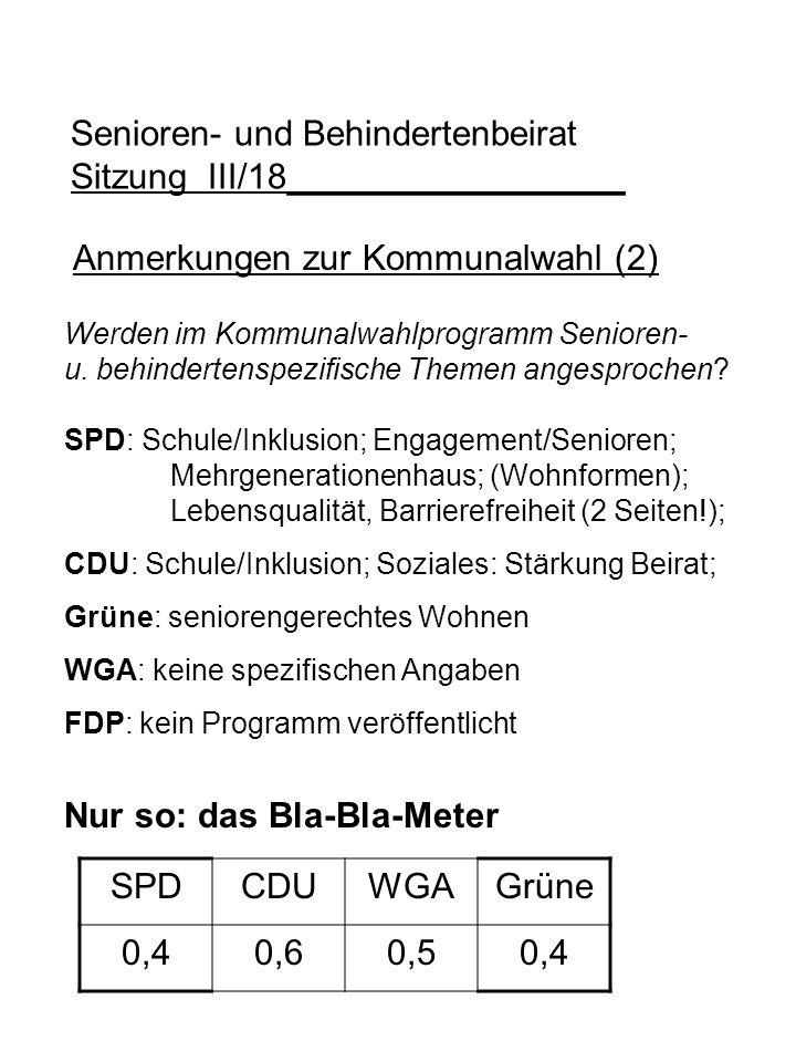 Anmerkungen zur Kommunalwahl (2) Werden im Kommunalwahlprogramm Senioren- u. behindertenspezifische Themen angesprochen? SPD: Schule/Inklusion; Engage