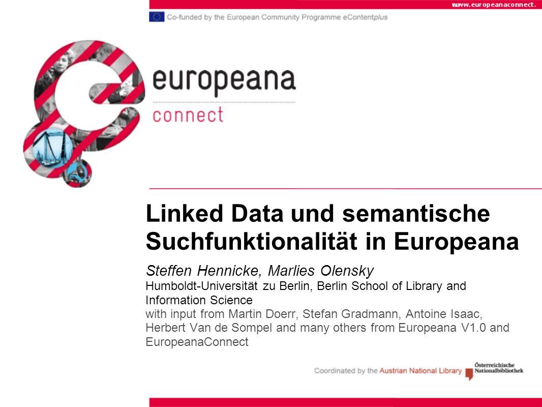 Weitere Informationen ThoughtLab http://www.europeana.eu/portal/ EDM Specifications and Primer http://version1.europeana.eu/web/europeana- project/technicaldocuments/http://version1.europeana.eu/web/europeana- project/technicaldocuments/ EuropeanaLabs http://europeanalabs.eu/