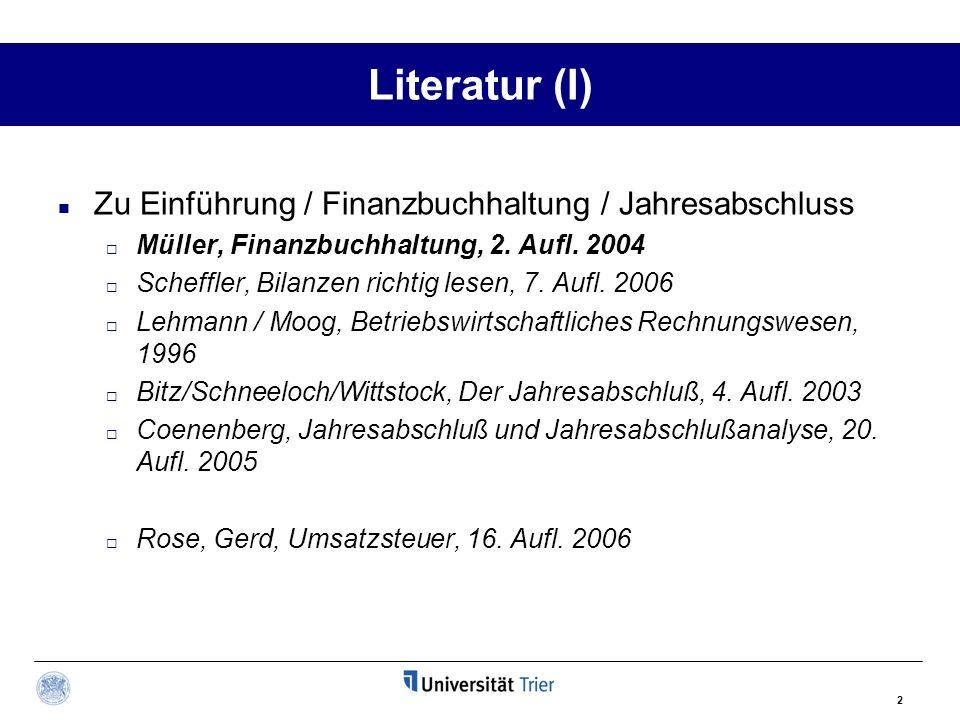 2 Literatur (I) Zu Einführung / Finanzbuchhaltung / Jahresabschluss Müller, Finanzbuchhaltung, 2. Aufl. 2004 Scheffler, Bilanzen richtig lesen, 7. Auf
