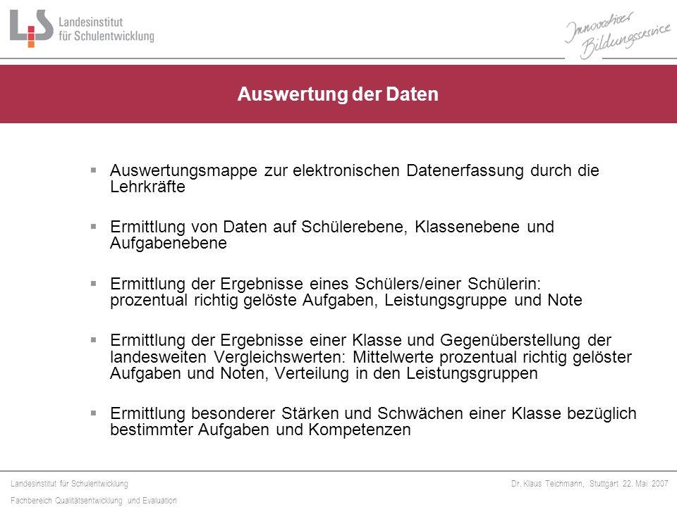 Landesinstitut für Schulentwicklung Fachbereich Qualitätsentwicklung und Evaluation Dr. Klaus Teichmann, Stuttgart 22. Mai 2007 Auswertungsmappe zur e