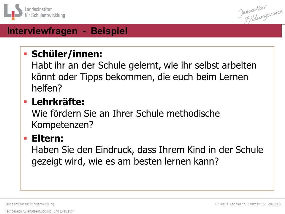 Landesinstitut für Schulentwicklung Fachbereich Qualitätsentwicklung und Evaluation Dr. Klaus Teichmann, Stuttgart 22. Mai 2007 Schüler/innen: Habt ih