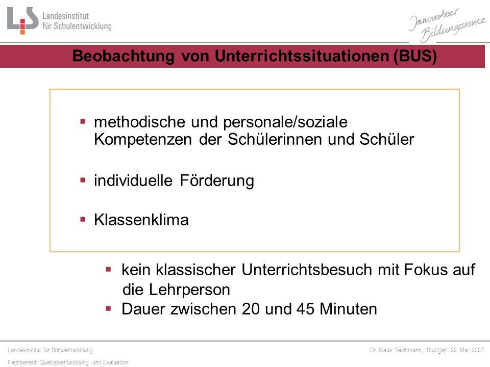 Landesinstitut für Schulentwicklung Fachbereich Qualitätsentwicklung und Evaluation Dr. Klaus Teichmann, Stuttgart 22. Mai 2007 methodische und person