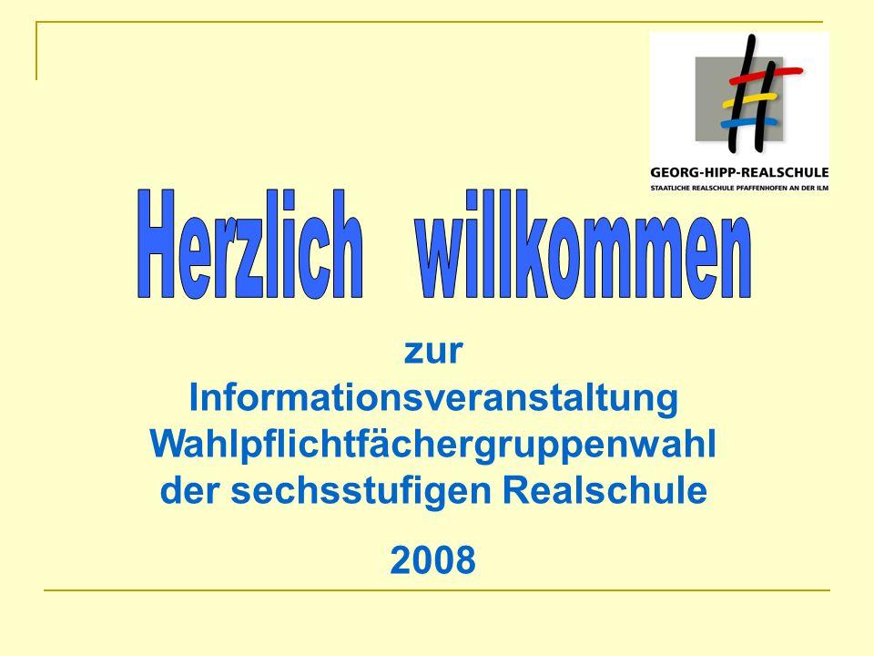 zur Informationsveranstaltung Wahlpflichtfächergruppenwahl der sechsstufigen Realschule 2008