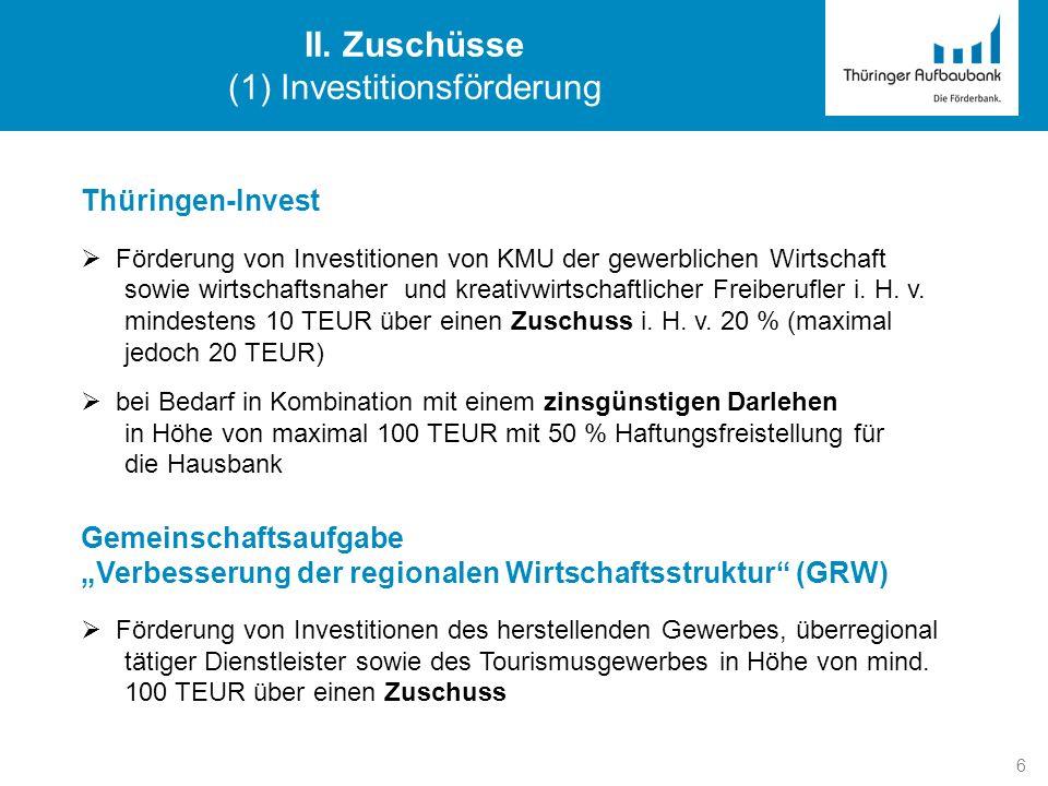 6 Thüringen-Invest Förderung von Investitionen von KMU der gewerblichen Wirtschaft sowie wirtschaftsnaher und kreativwirtschaftlicher Freiberufler i.