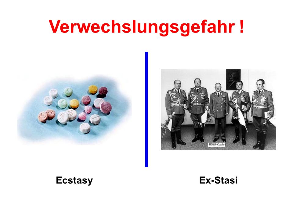 EcstasyEx-Stasi Verwechslungsgefahr !