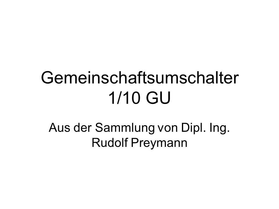 1/10 GU Innenansicht Erzeugnis: Siemens – Halske Fg schk.247 b Fg Sk 110 U 106 IV Fg Ms 110 U 106 I Fg 110/106 III15 W 3 Der Gemeinschaftsumschalter (GU) diente zur Anschaltung von zehn Fernsprechanschlüssen an eine Stammleitung (Zehntelanschlüsse).