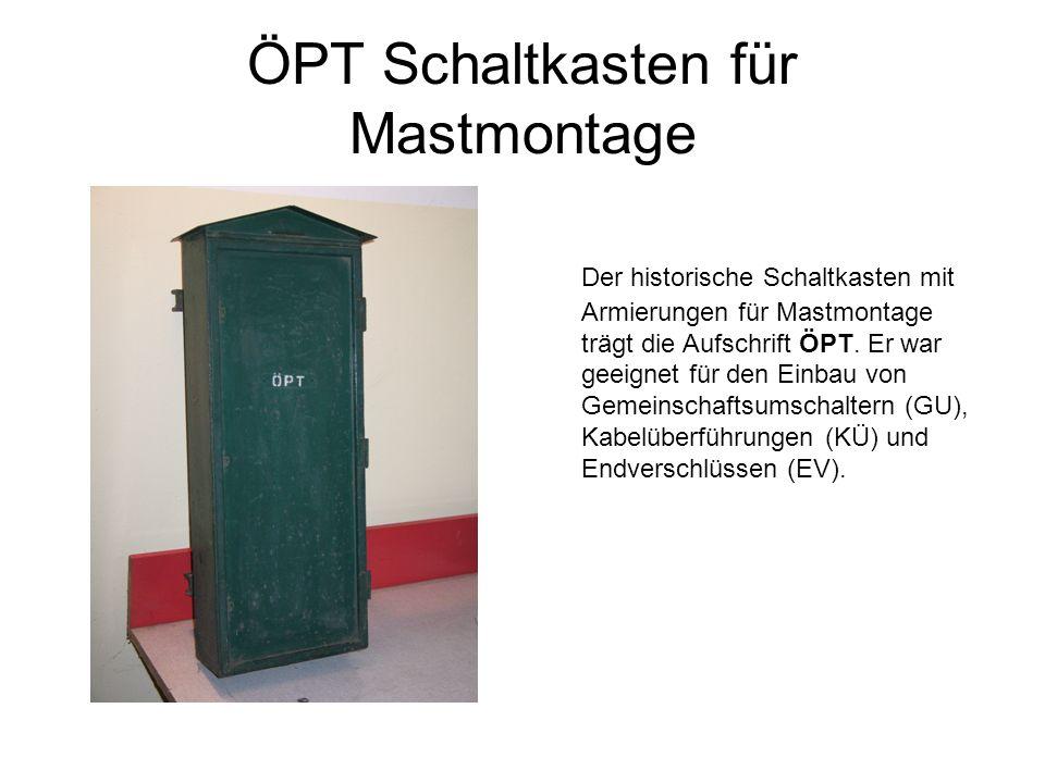 ÖPT Schaltkasten für Mastmontage Der historische Schaltkasten mit Armierungen für Mastmontage trägt die Aufschrift ÖPT. Er war geeignet für den Einbau