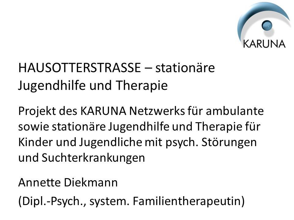 HAUSOTTERSTRASSE – stationäre Jugendhilfe und Therapie Projekt des KARUNA Netzwerks für ambulante sowie stationäre Jugendhilfe und Therapie für Kinder