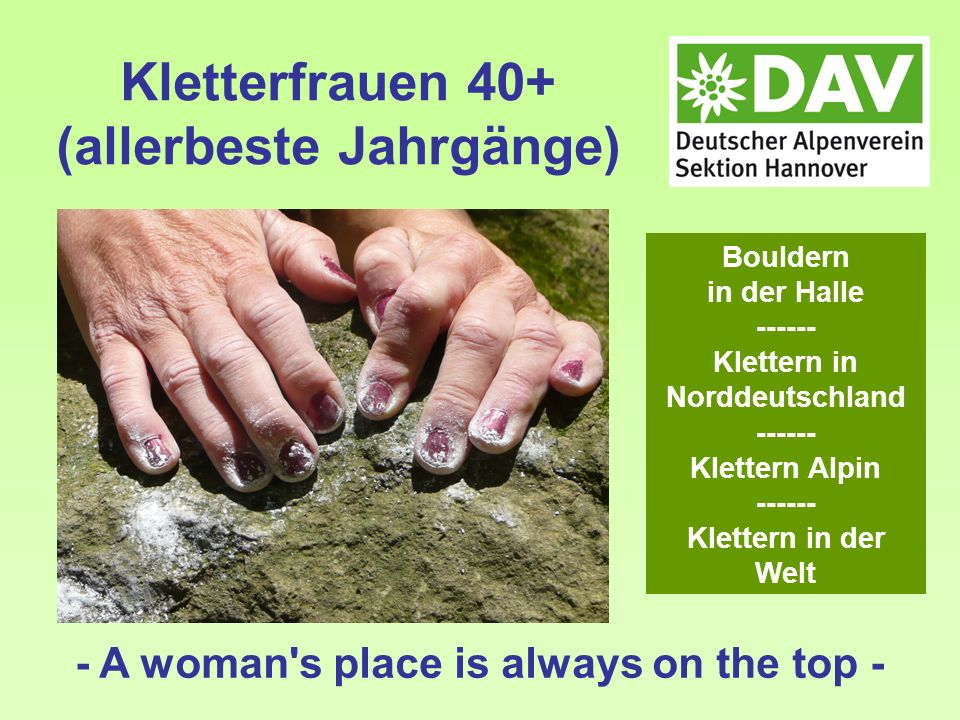 Kletterfrauen 40+ (allerbeste Jahrgänge) - A woman's place is always on the top - Bouldern in der Halle ------ Klettern in Norddeutschland ------ Klet