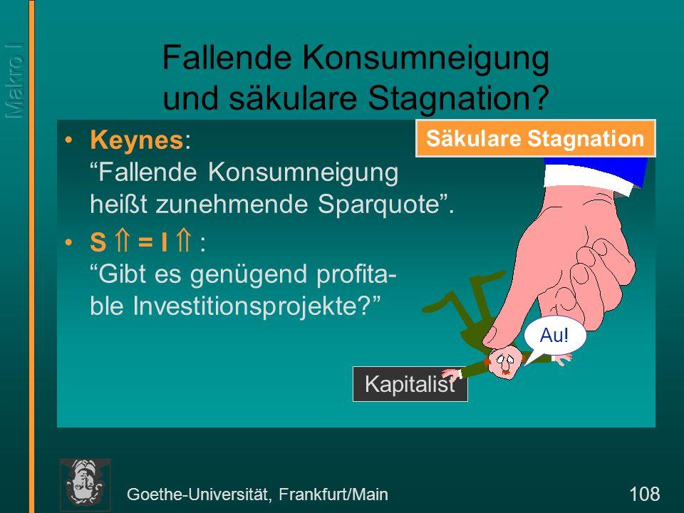 Goethe-Universität, Frankfurt/Main 109 Doomsday Prognosen Klassik: Gesetz von der fallenden Ertragsrate des Kapitals.