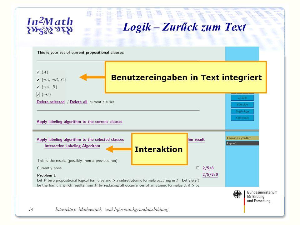 Interaktive Mathematik- und Informatikgrundausbildung14 Logik – Zurűck zum Text Benutzereingaben in Text integriert Interaktion