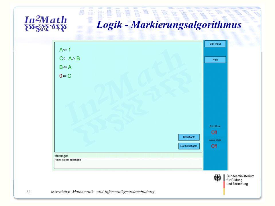 Interaktive Mathematik- und Informatikgrundausbildung15 Logik - Markierungsalgorithmus